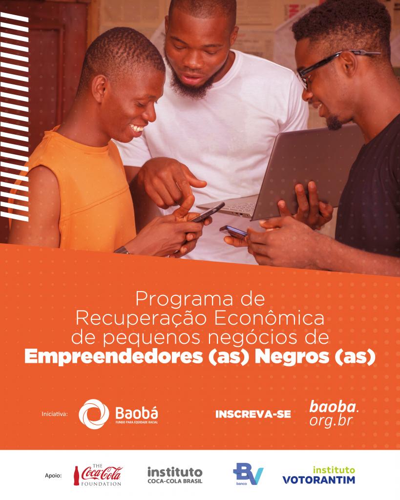 Fundo Baobá - Edital Recuperação Econômica de pequenos negócios de Empreendedores(as) Negros(as)