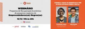 Webinário - Edital Investimento Empreendedores Negros